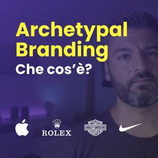 Archetypal Branding - Come i 12 archetipi possono aiutare il tuo Brand?