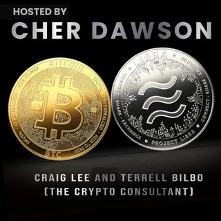 Cryptocurrency, HOSTED BY CHER DAWSON F/ CRAIG LEE and TERRELL (THE CRYPTO CONSULTANT) BILBO