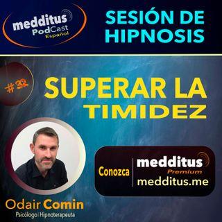 #32 Hipnosis para la Timidez | Odair Comin