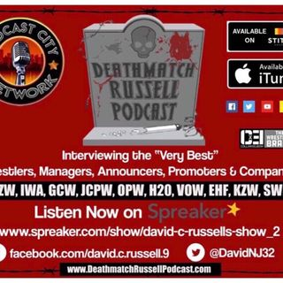 """Death Match Russell PodCast""! Ep #269 Live with Indy Pro Wrestler ""Strongman Arthur McArthur""! Tune in!"