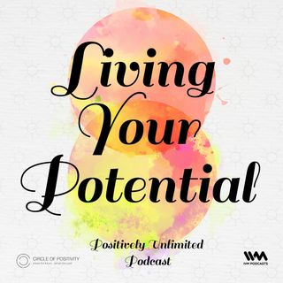 Ep. 86: Living Your Potential