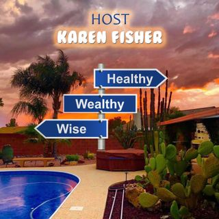 Tucson Business Radio: Healthy Wealthy and Wise Ep 1