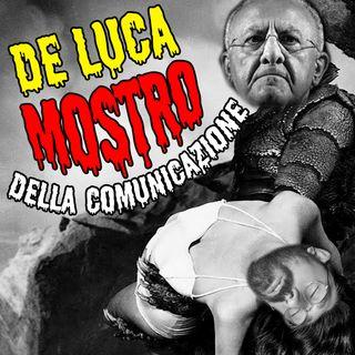 De Luca, il mostro della comunicazione