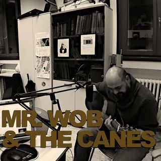 Uno stufato blues: Mr. Wob & the Canes