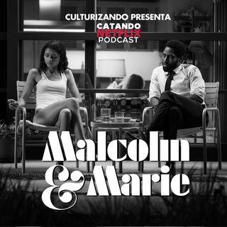 Malcolm And Marie • Catando Netflix • Series y Películas