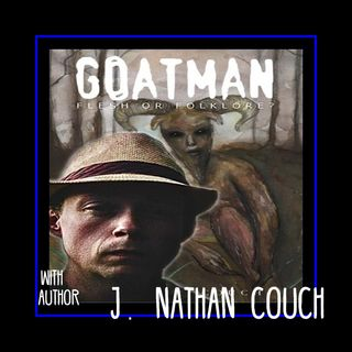 Goatman:   Flesh and Folklore with J Nathan Couch