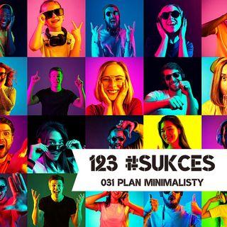 031 – Plan minimalisty