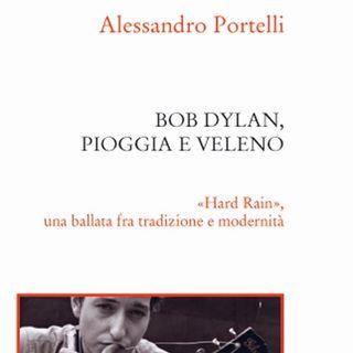"Alessandro Portelli ""Bob Dylan. Pioggia e veleno"""
