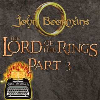 102 - John Boorman's Lord of the Rings, Part 3
