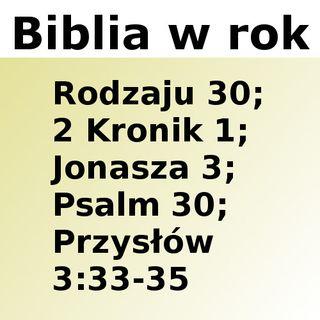 030 - Rodzaju 30, 2 Kronik 1, Jonasza 3, Psalm 30, Przysłów 3:33-35