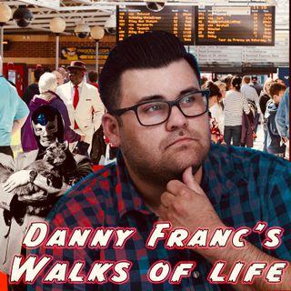 Danny Franc's Walks Of Life