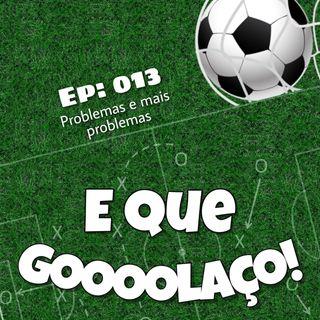 EQG - #13 - Problemas e mais problemas