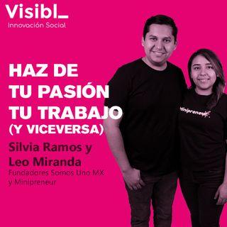 22 I Haz de tu trabajo tu pasión (y viceversa) I Silvia Ramos y Leo Miranda