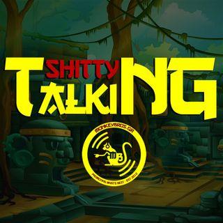 Shitty Talking...