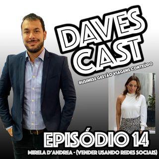DAVESCAST EPISODIO 14 - BATE PAPO COM MIRELA D'ANDREA - COMO VENDER USANDO REDES SOCIAIS