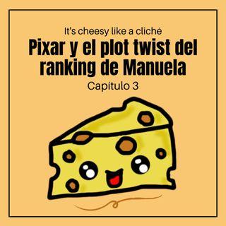 01x03 Pixar y el plot twist del ranking de Manuela