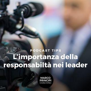 """Podcast Tips """"L'importanza della responsabiltà nei leader"""""""