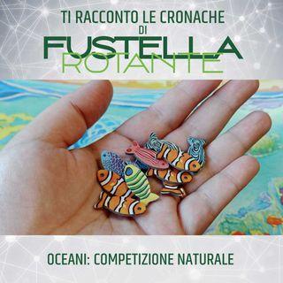 Oceani: competizione naturale
