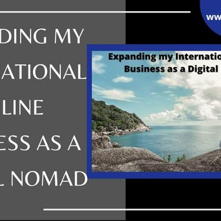 [ HTJ Podcast ] Expanding my International Online Business as a Digital Nomad.