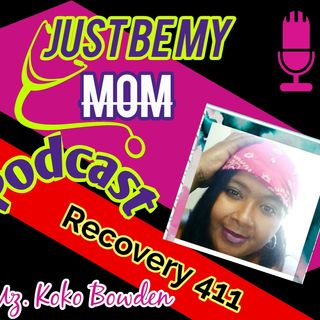 Just Be My Mom Podcast (Recovery 411)
