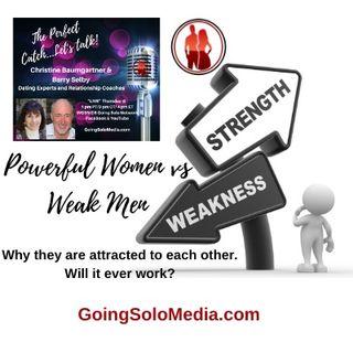 Powerful Women vs Weak Men