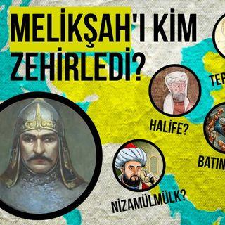 Sultan Melikşah'ı kim zehirledi
