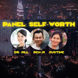 Panel on Self-Worth - Dr Jill, Justine and Ben-ji