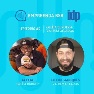 Empreenda BSB #04 | Geléia Burger e Vai Bem Gelados