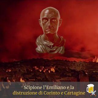 Scipione l'Emiliano e la distruzione di Corinto e Cartagine