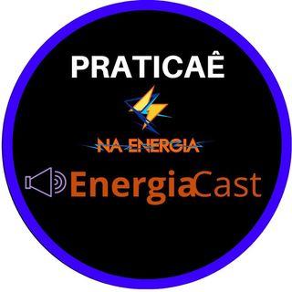 EnergiaCast #8: Praticaê e Tenha OTIMISMO com o Naenergia