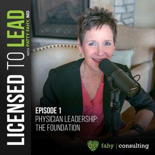 001 - Physician Leadership: The Foundation