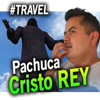 El Kachorro Blogs - Cristo rey pachuca - 20190826