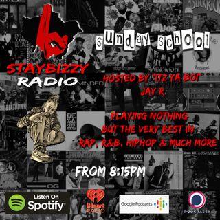 "StayBizzyRadio: Ep. 43. #Sunday School Hosted By ""Itz Ya Boi"" Jay R"