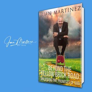 Jaun Martinez - Beyond the Yellow Brick Road: Unlocking the Promises of God