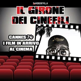 Il girone dei cinefili 25/07/21 - Cannes 74: I film in arrivo al cinema