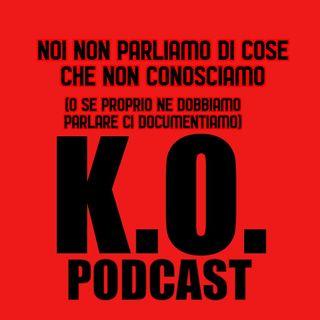 K.O. Podcast ep. 7
