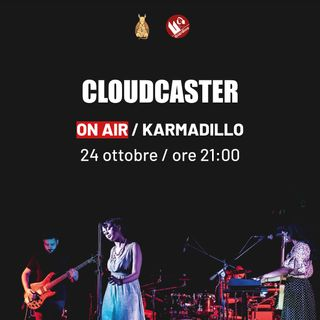 CloudCaster: electro rock band dalle sonorità evocative - Karmadillo - s03e03