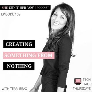 SDH109: Creating Something from Nothing with Terri Brax