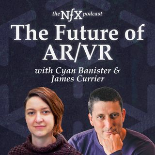 Cyan Banister on the Future of AR/VR