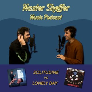 Ep. 2 - Solitudine vs Lonely Day dei System Of A Down