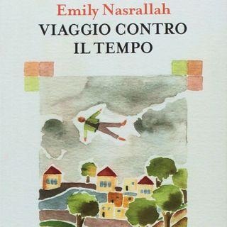 """Nadia Rocchetti """"Viaggio contro il tempo"""" Emily Nasrallah"""
