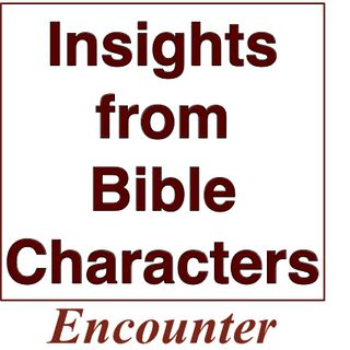 Insights From Biblical Characters - Just Like Us - Esther Carter - 25.03.2020