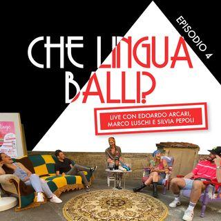 Ep4: Che lingua Balli? LIVE con Edoardo Arcari, Marco Luschi e Silvia Pepoli