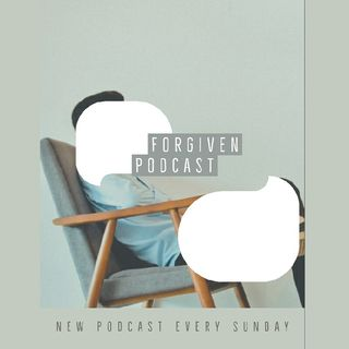 Forgiven Podcast Episode 1: Hello And Thank You for Listening