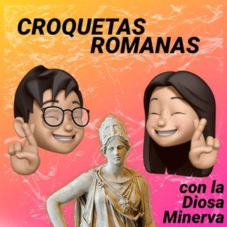 ¡La DIOSA MINERVA! | Croquetas Romanas 1x02