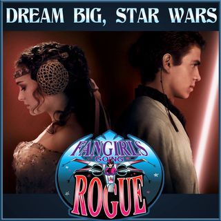 #63: Dream Big Star Wars