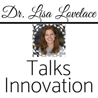 Episode 72: Part 3 of 4 - Dr. Lisa Lovelace Talks Innovation! 🎙️