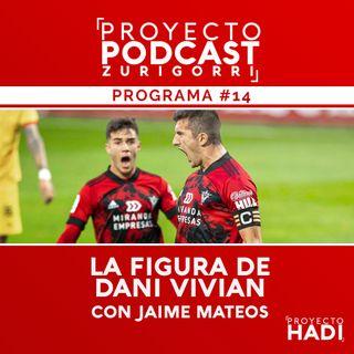 Programa #14 - La figura de Dani Vivian, con Jaime Mateos
