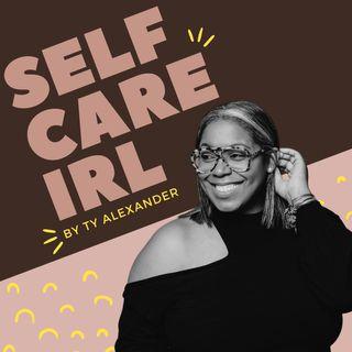 Self Care IRL