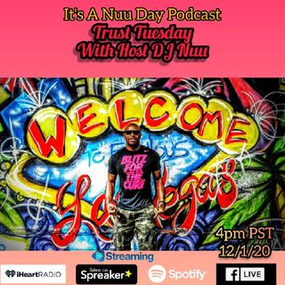 Its A Nuu Day Podcast Trust Tuesday